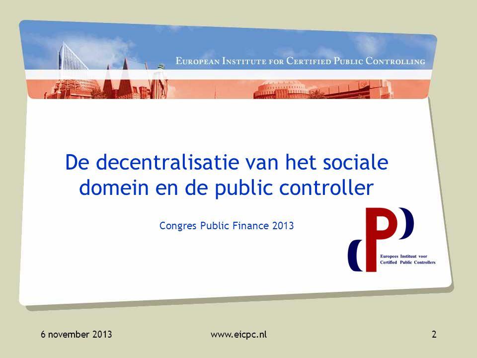 6 november 2013www.eicpc.nl3 Beroepsvereniging voor Certified Public Controllers Opgericht 17 mei 2001 Website: www.eicpc.comwww.eicpc.com Wat is het EICPC?