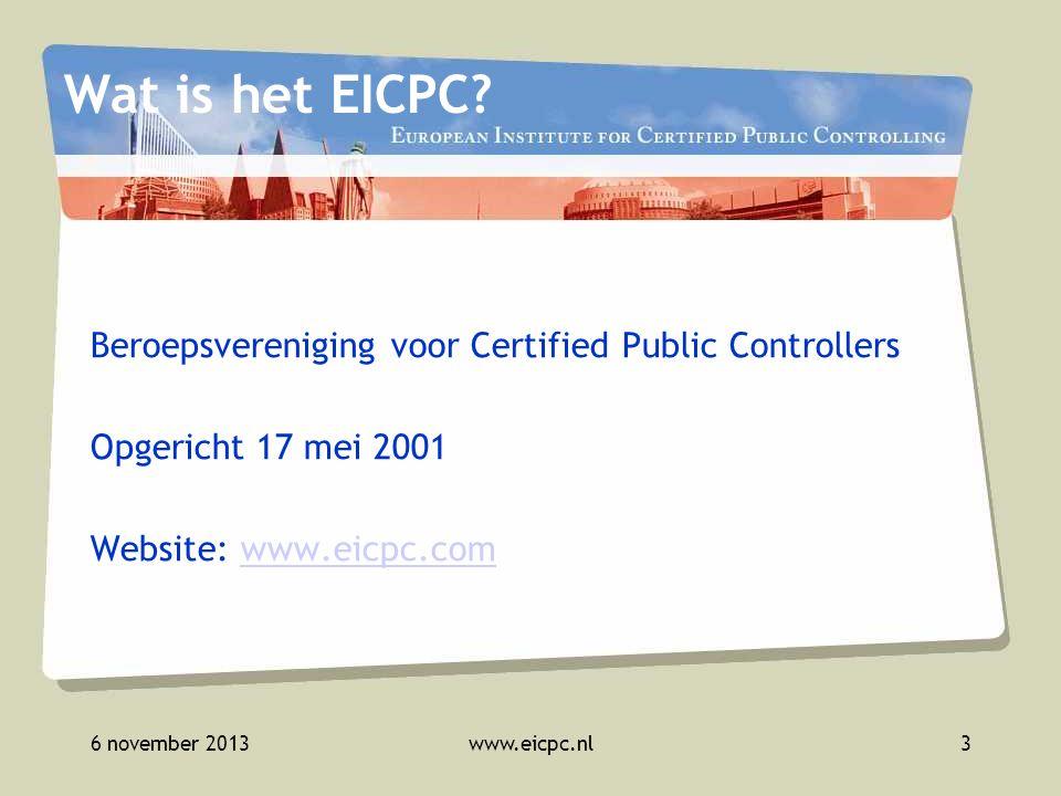 6 november 2013www.eicpc.nl4 Wat gaan we doen? Expertsessie: 30 min. kennis 'out of the box' delen