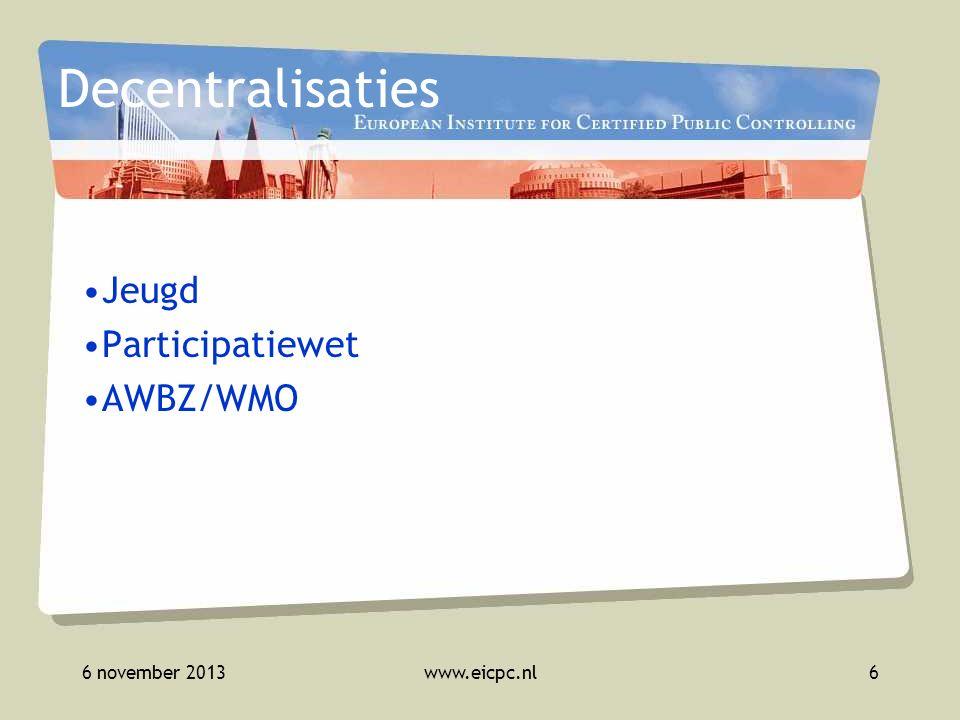 6 november 2013www.eicpc.nl7 Meer verantwoordelijkheid en risico's, minder budget Het financiële risico is het grootste.