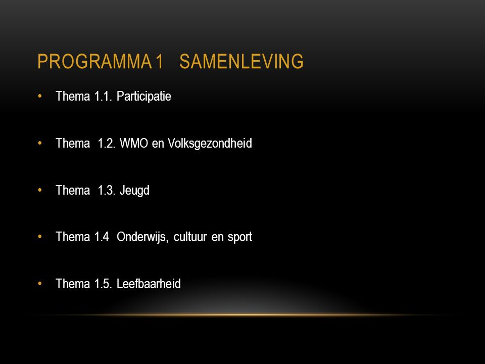 PROGRAMMA 1 SAMENLEVING Thema 1.1. Participatie Thema 1.2.