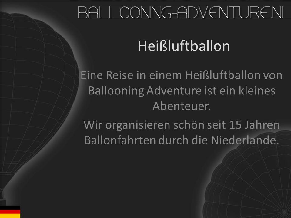 Heißluftballon Eine Reise in einem Heißluftballon von Ballooning Adventure ist ein kleines Abenteuer. Wir organisieren schön seit 15 Jahren Ballonfahr