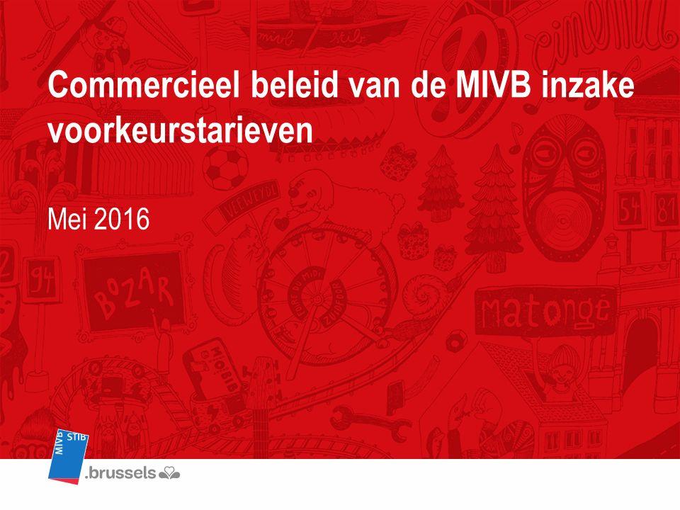 Commercieel beleid van de MIVB inzake voorkeurstarieven Mei 2016