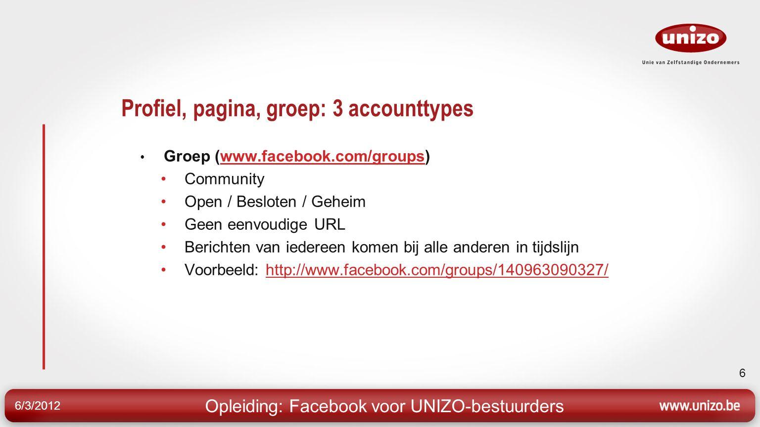 6/3/2012 7 Profiel, pagina, groep: 3 accounttypes Waarom eerder een pagina dan een persoonlijk profiel.