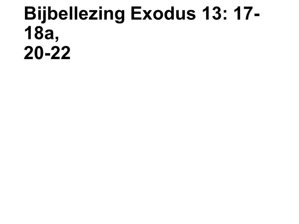 Bijbellezing Exodus 13: 17- 18a, 20-22