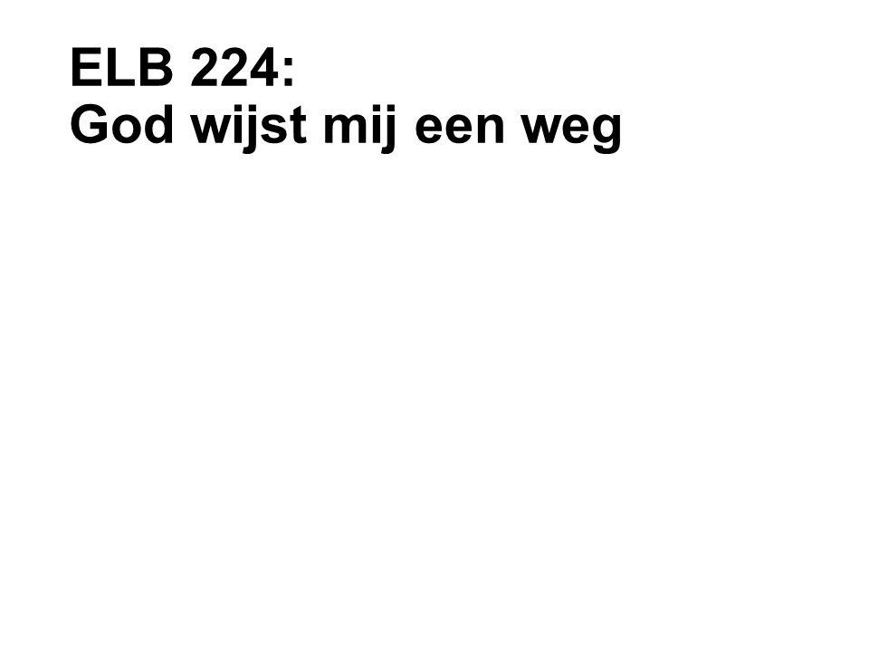 ELB 224: God wijst mij een weg