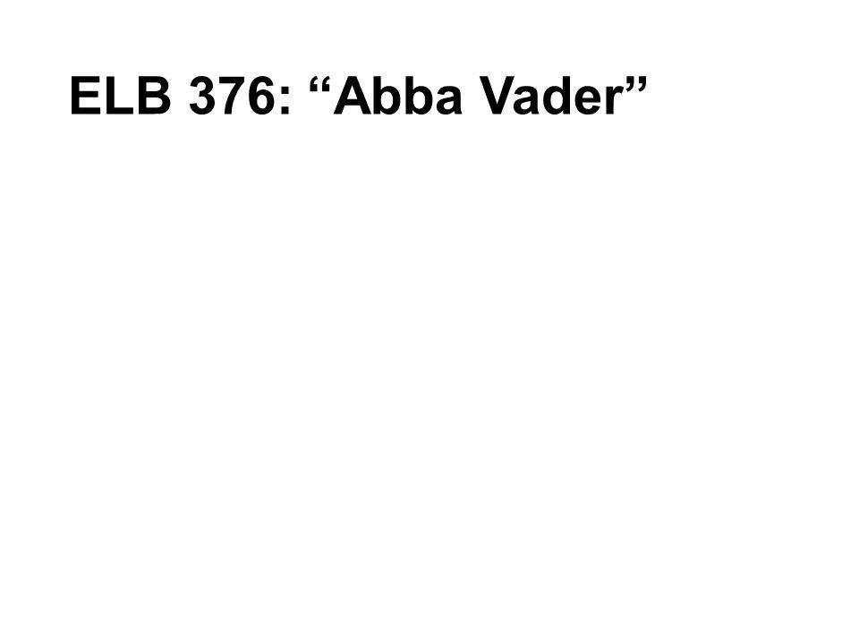 """ELB 376: """"Abba Vader"""""""