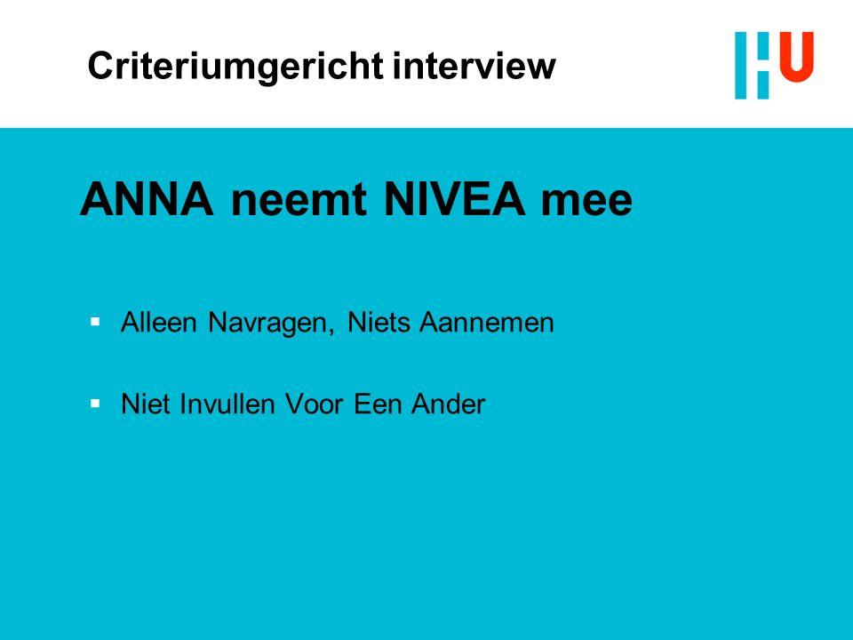 Criteriumgericht interview ANNA neemt NIVEA mee  Alleen Navragen, Niets Aannemen  Niet Invullen Voor Een Ander