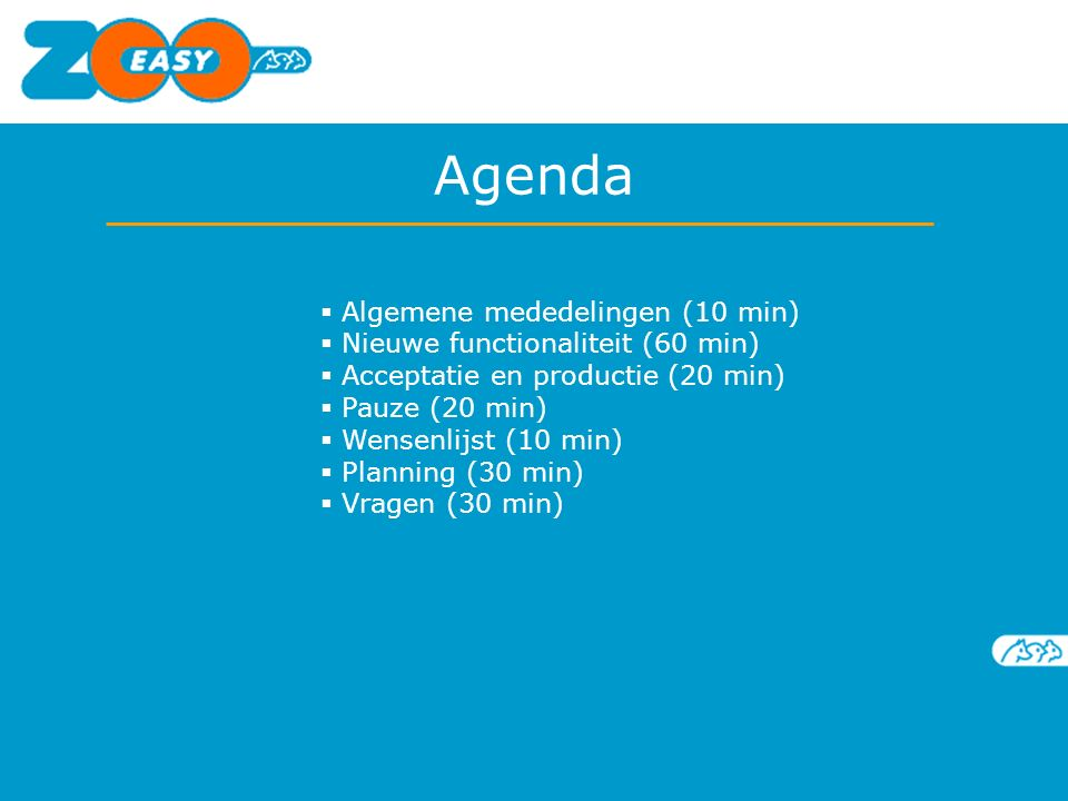 Algemene mededelingen (10 min)  Nieuwe functionaliteit (60 min)  Acceptatie en productie (20 min)  Pauze (20 min)  Wensenlijst (10 min)  Planning (30 min)  Vragen (30 min) Agenda