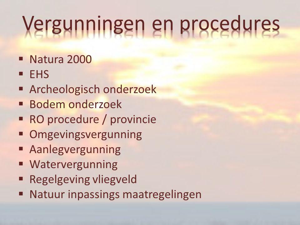  Natura 2000  EHS  Archeologisch onderzoek  Bodem onderzoek  RO procedure / provincie  Omgevingsvergunning  Aanlegvergunning  Watervergunning  Regelgeving vliegveld  Natuur inpassings maatregelingen