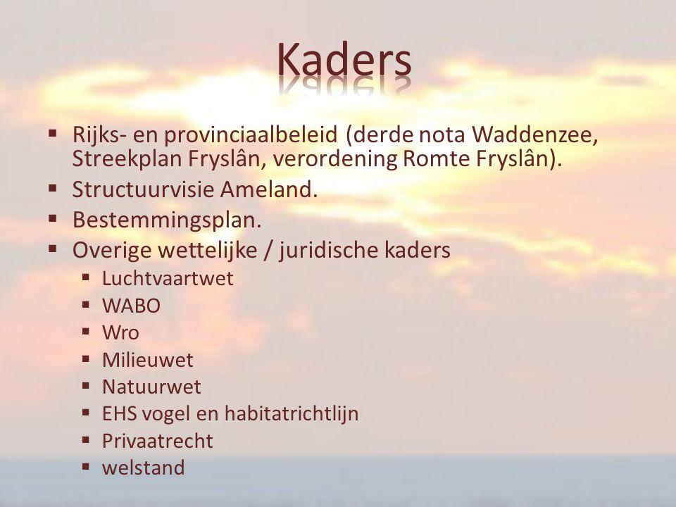  Rijks- en provinciaalbeleid (derde nota Waddenzee, Streekplan Fryslân, verordening Romte Fryslân).  Structuurvisie Ameland.  Bestemmingsplan.  Ov