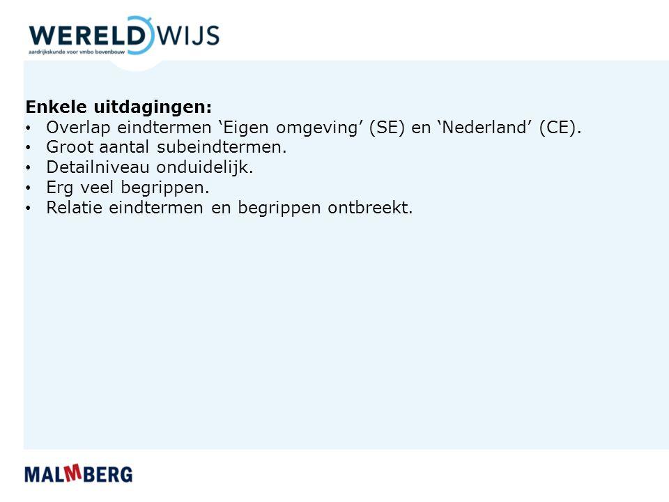 Enkele uitdagingen: Overlap eindtermen 'Eigen omgeving' (SE) en 'Nederland' (CE).