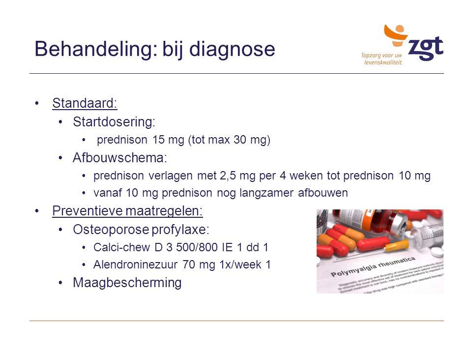 Behandeling: bij diagnose Standaard: Startdosering: prednison 15 mg (tot max 30 mg) Afbouwschema: prednison verlagen met 2,5 mg per 4 weken tot predni