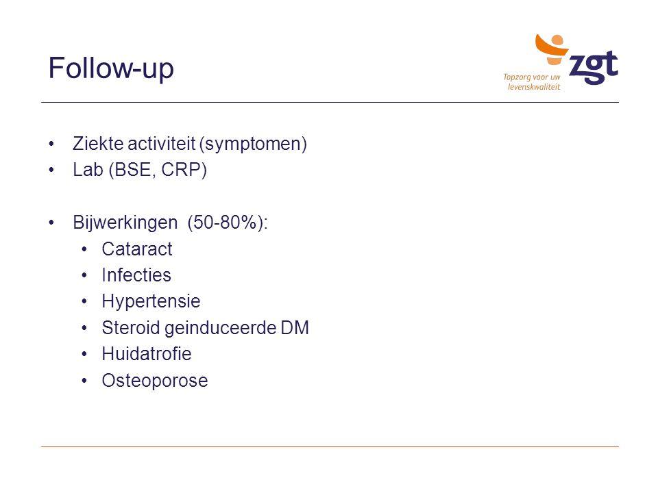 Follow-up Ziekte activiteit (symptomen) Lab (BSE, CRP) Bijwerkingen (50-80%): Cataract Infecties Hypertensie Steroid geinduceerde DM Huidatrofie Osteo