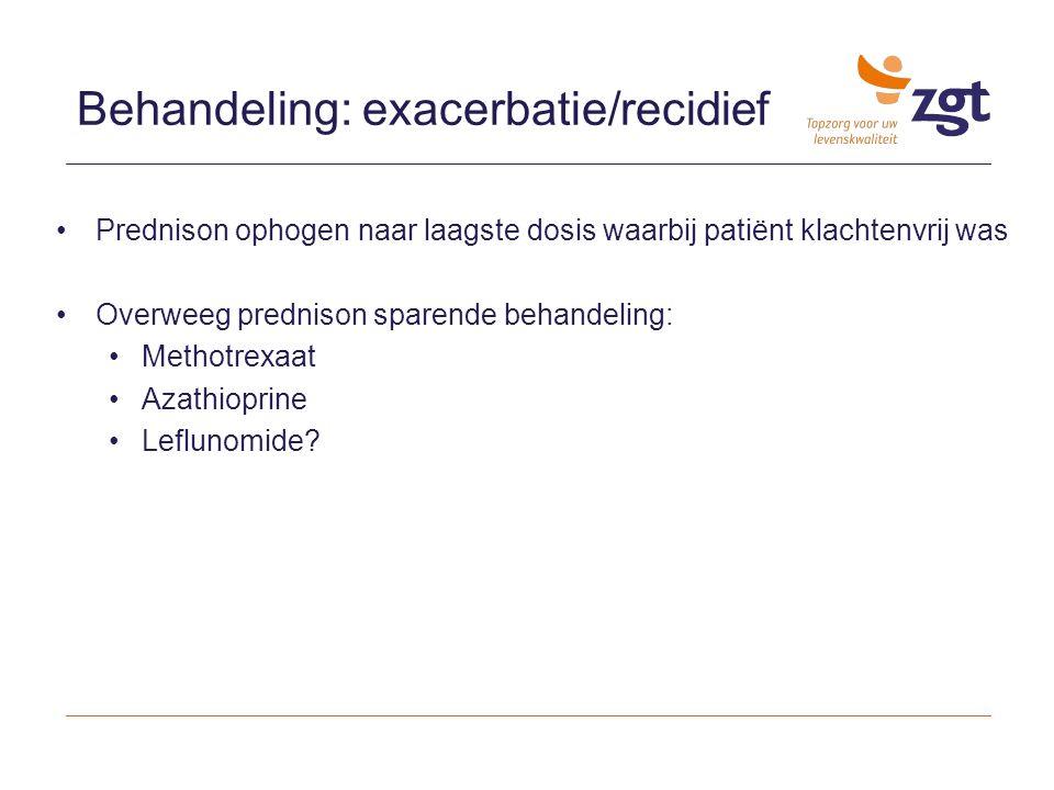 Behandeling: exacerbatie/recidief Prednison ophogen naar laagste dosis waarbij patiënt klachtenvrij was Overweeg prednison sparende behandeling: Metho