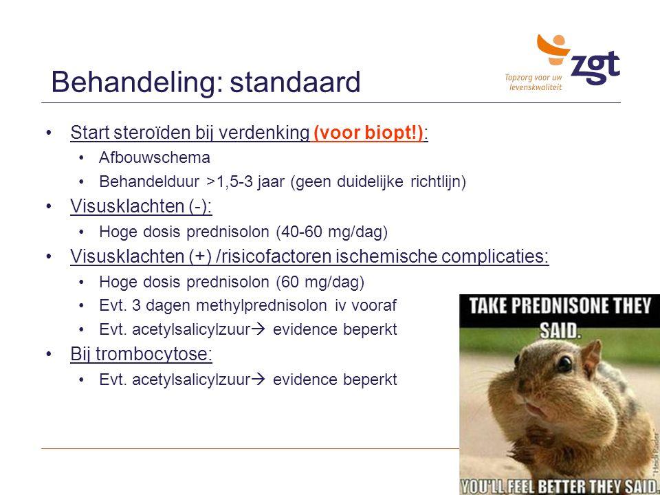 Start steroïden bij verdenking (voor biopt!): Afbouwschema Behandelduur >1,5-3 jaar (geen duidelijke richtlijn) Visusklachten (-): Hoge dosis predniso