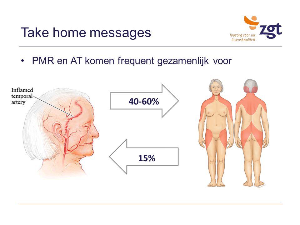 PMR en AT komen frequent gezamenlijk voor Take home messages 40-60% 15%