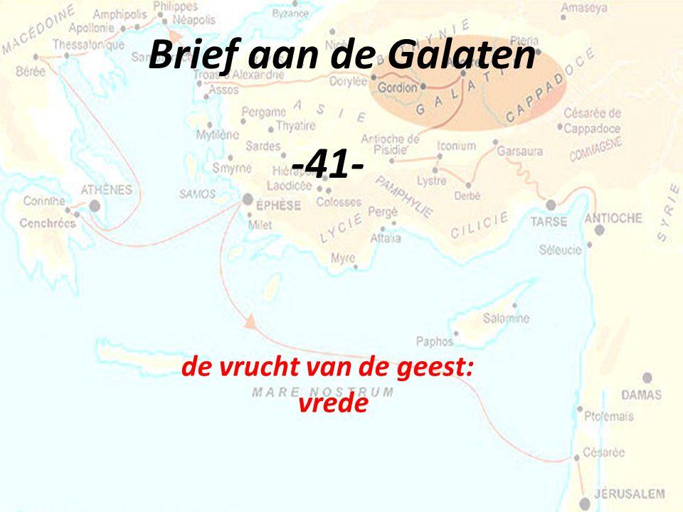 Brief aan de Galaten -41- de vrucht van de geest: vrede