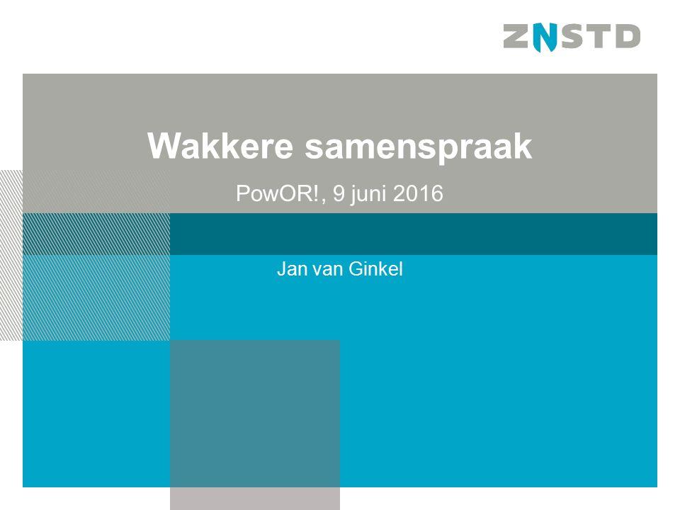 Wakkere samenspraak PowOR!, 9 juni 2016 Jan van Ginkel