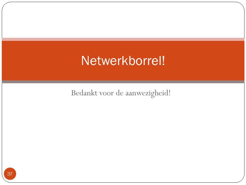 Bedankt voor de aanwezigheid! 37 Netwerkborrel!
