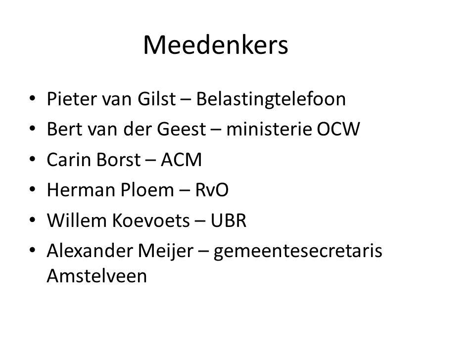 Meedenkers Pieter van Gilst – Belastingtelefoon Bert van der Geest – ministerie OCW Carin Borst – ACM Herman Ploem – RvO Willem Koevoets – UBR Alexander Meijer – gemeentesecretaris Amstelveen