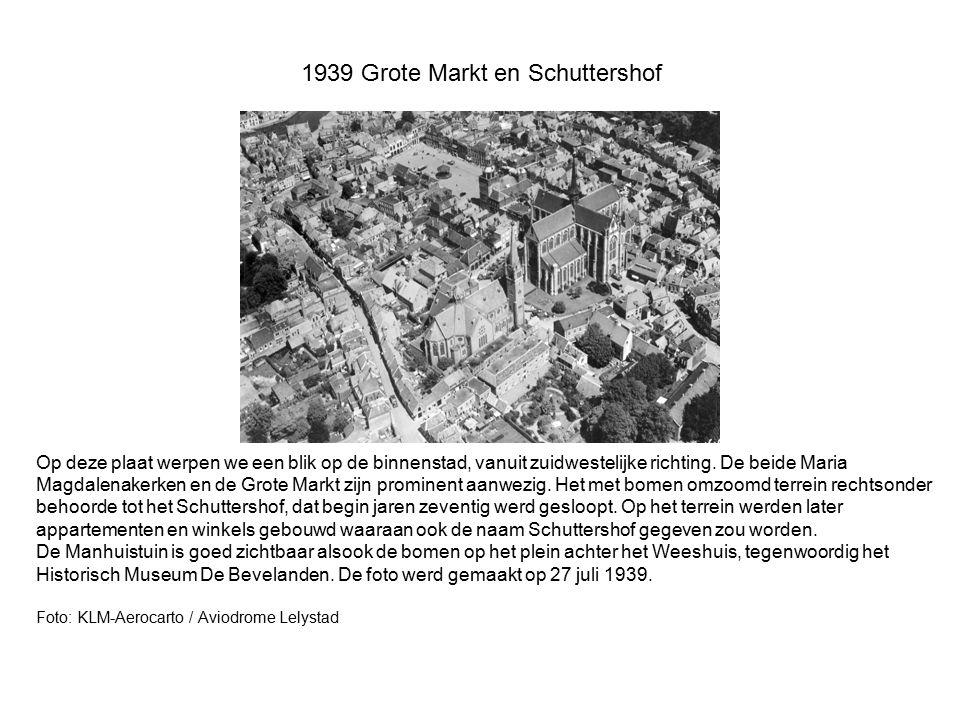 1939 Grote Markt en Schuttershof Op deze plaat werpen we een blik op de binnenstad, vanuit zuidwestelijke richting. De beide Maria Magdalenakerken en