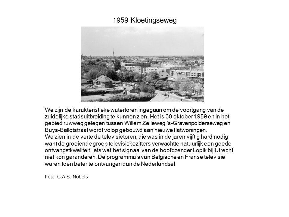 1959 Kloetingseweg We zijn de karakteristieke watertoren ingegaan om de voortgang van de zuidelijke stadsuitbreiding te kunnen zien. Het is 30 oktober