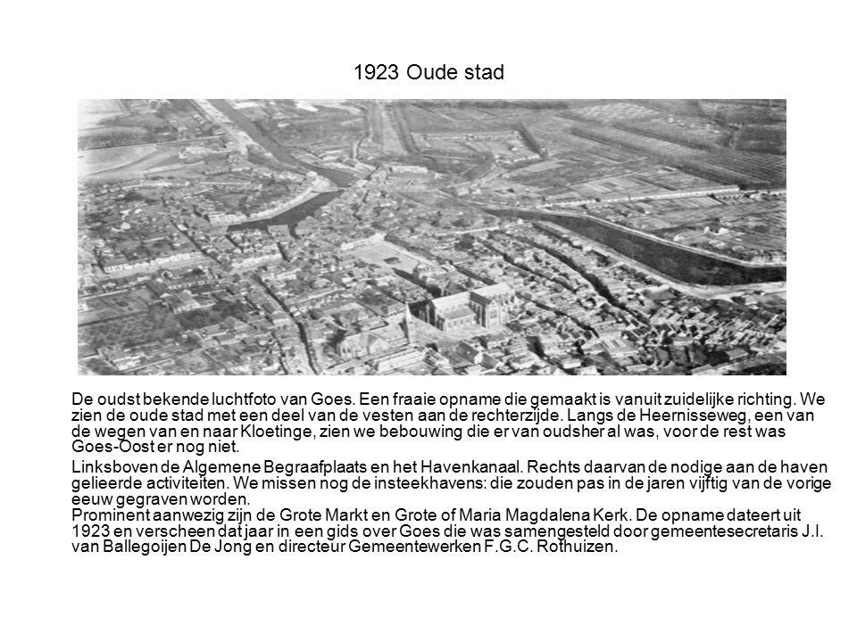 1923 Oude stad De oudst bekende luchtfoto van Goes. Een fraaie opname die gemaakt is vanuit zuidelijke richting. We zien de oude stad met een deel van