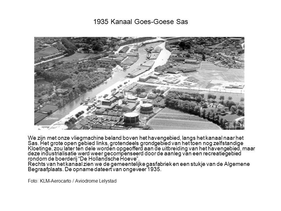 1935 Kanaal Goes-Goese Sas We zijn met onze vliegmachine beland boven het havengebied, langs het kanaal naar het Sas. Het grote open gebied links, gro