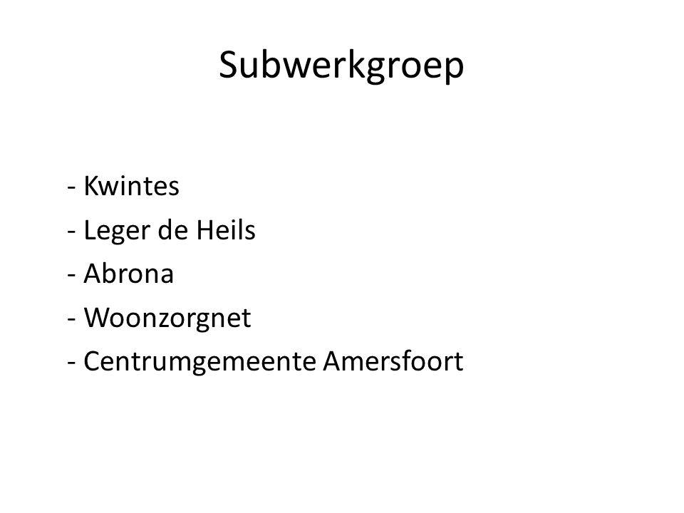Subwerkgroep - Kwintes - Leger de Heils - Abrona - Woonzorgnet - Centrumgemeente Amersfoort