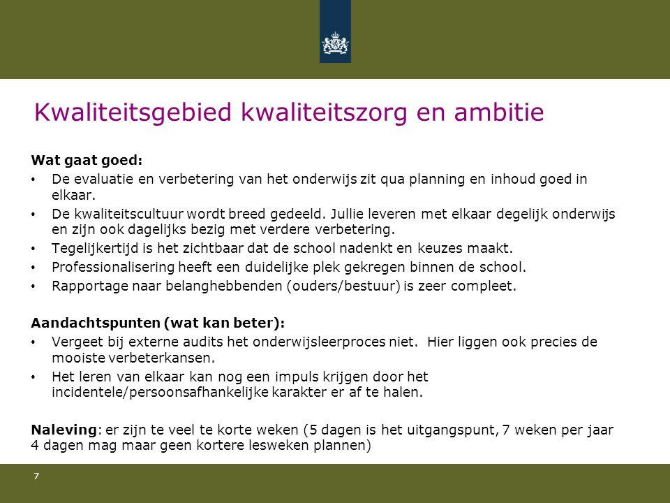 Kwaliteitsgebied kwaliteitszorg en ambitie Wat gaat goed: De evaluatie en verbetering van het onderwijs zit qua planning en inhoud goed in elkaar.