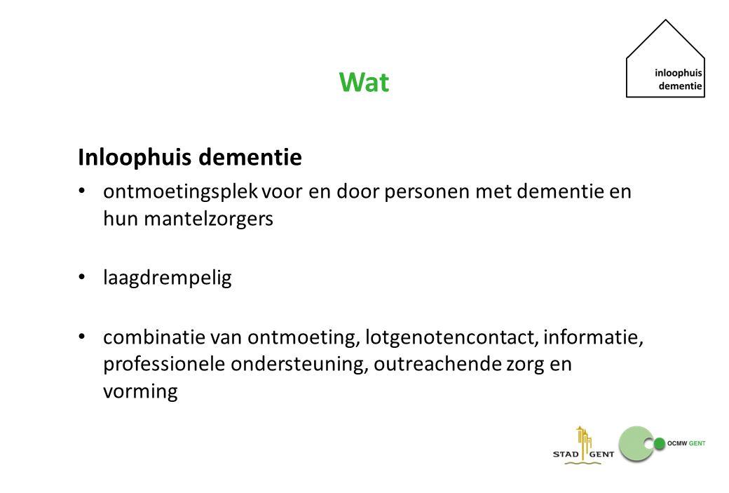Wat Inloophuis dementie ontmoetingsplek voor en door personen met dementie en hun mantelzorgers laagdrempelig combinatie van ontmoeting, lotgenotencontact, informatie, professionele ondersteuning, outreachende zorg en vorming