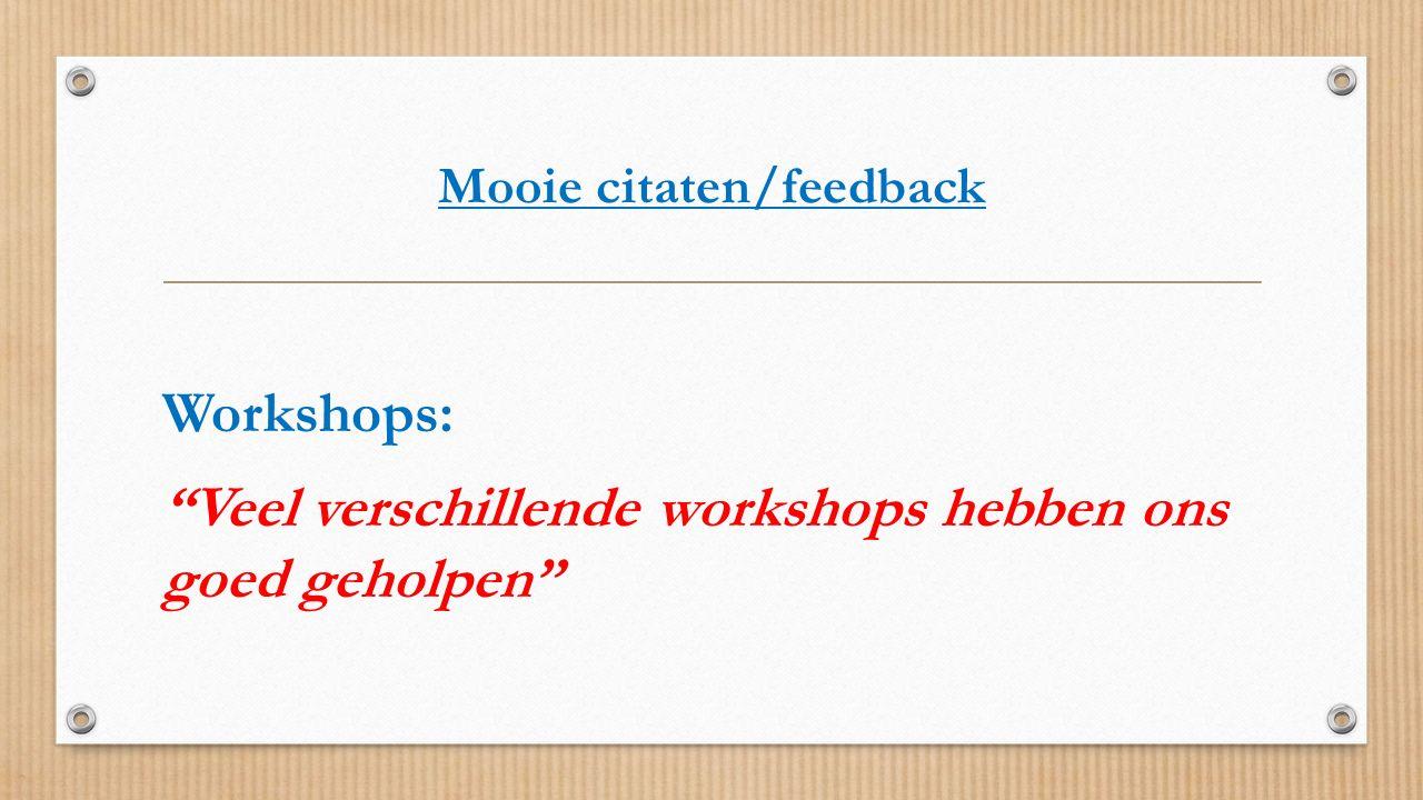 """Mooie citaten/feedback Workshops: """"Veel verschillende workshops hebben ons goed geholpen"""""""
