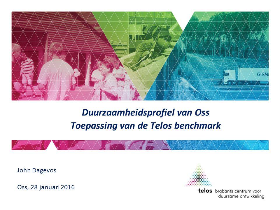Duurzaamheidsprofiel van Oss Toepassing van de Telos benchmark John Dagevos Oss, 28 januari 2016