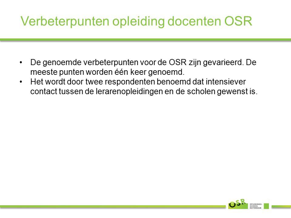 Verbeterpunten opleiding docenten OSR De genoemde verbeterpunten voor de OSR zijn gevarieerd.