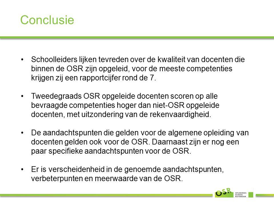 Conclusie Schoolleiders lijken tevreden over de kwaliteit van docenten die binnen de OSR zijn opgeleid, voor de meeste competenties krijgen zij een rapportcijfer rond de 7.