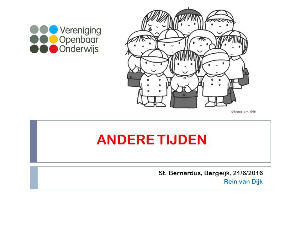 ANDERE TIJDEN St. Bernardus, Bergeijk, 21/6/2016 Rein van Dijk