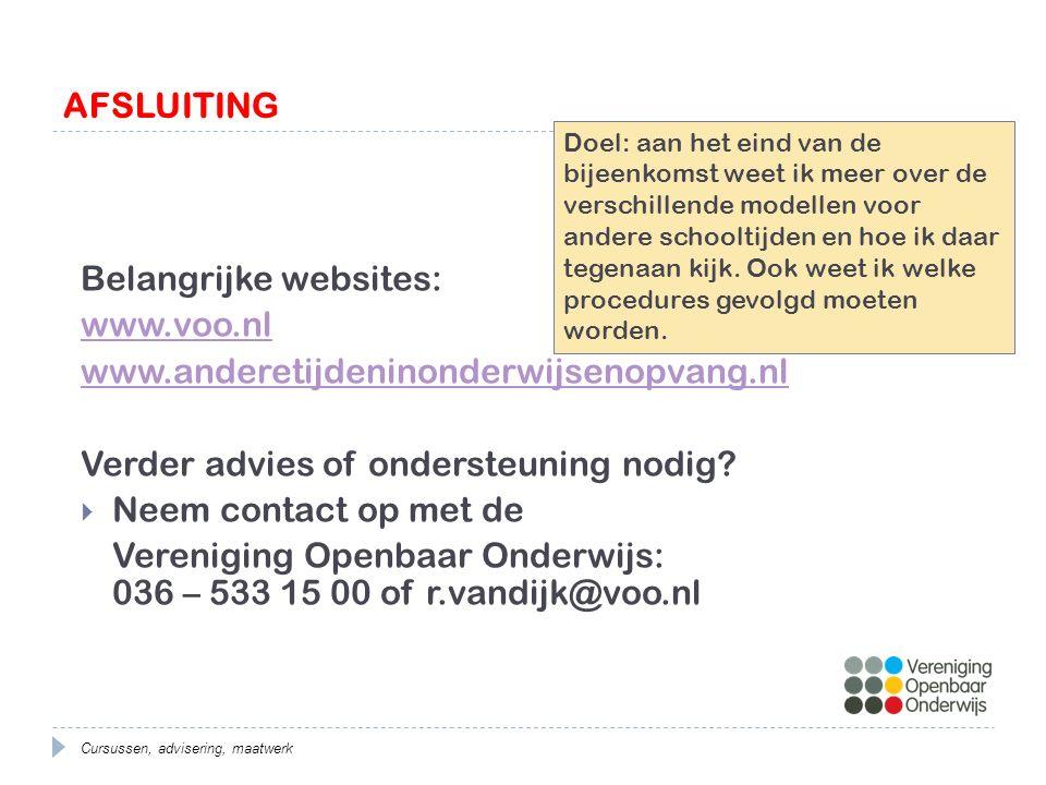 AFSLUITING Belangrijke websites: www.voo.nl www.anderetijdeninonderwijsenopvang.nl Verder advies of ondersteuning nodig.