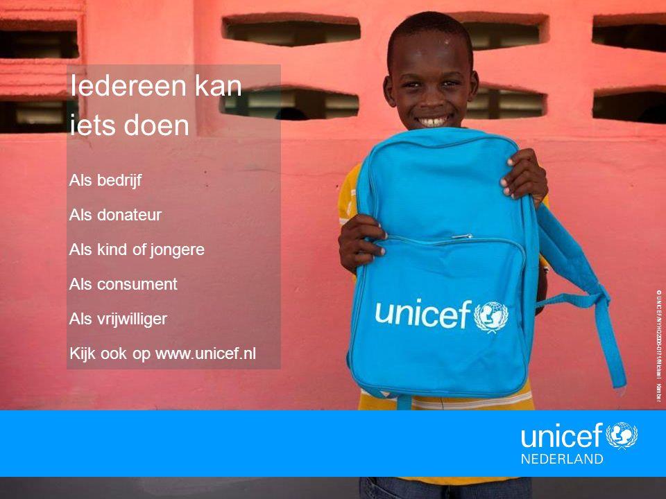 12 © UNICEF/NYHQ2006-0171/Michael Kamber Iedereen kan iets doen Als bedrijf Als donateur Als kind of jongere Als consument Als vrijwilliger Kijk ook op www.unicef.nl