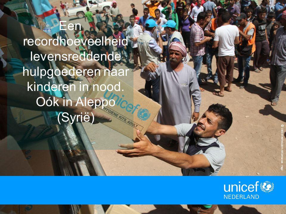 16 © UNICEF/NYHQ2011-1672/Warrick Page Een recordhoeveelheid levensreddende hulpgoederen naar kinderen in nood. Oók in Aleppo (Syrië)