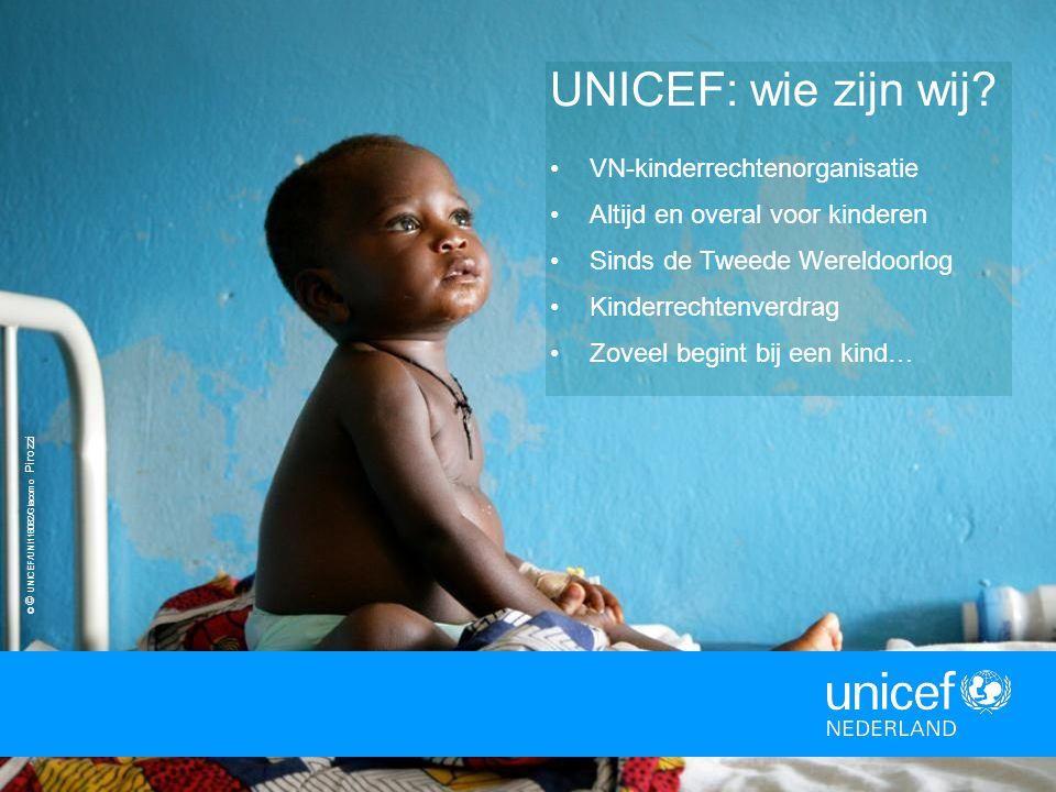 22 © © UNICEF/UNI118082/Giacomo Pirozzi UNICEF: wie zijn wij? VN-kinderrechtenorganisatie Altijd en overal voor kinderen Sinds de Tweede Wereldoorlog
