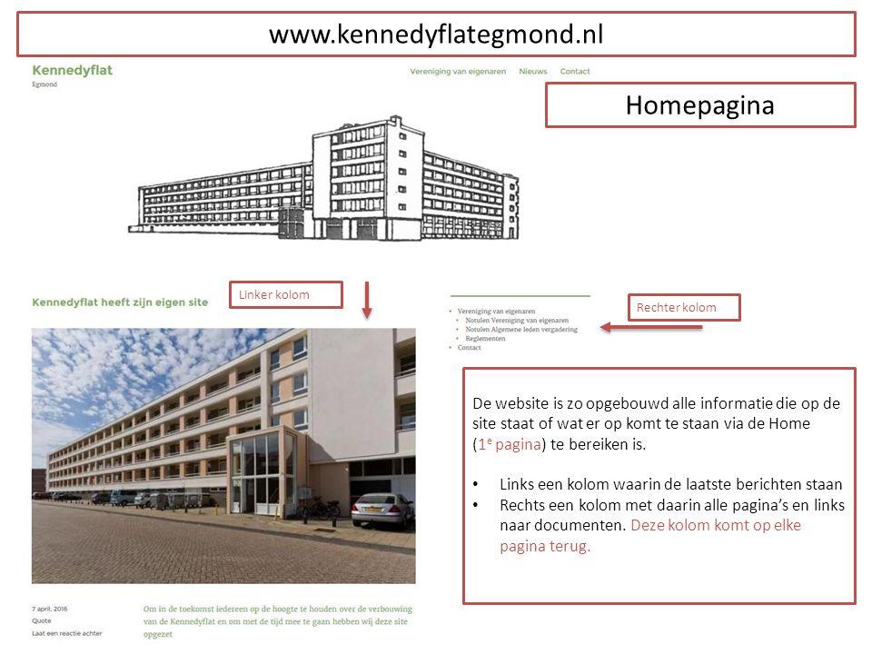 www.kennedyflategmond.nl De website is zo opgebouwd alle informatie die op de site staat of wat er op komt te staan via de Home (1 e pagina) te bereiken is.
