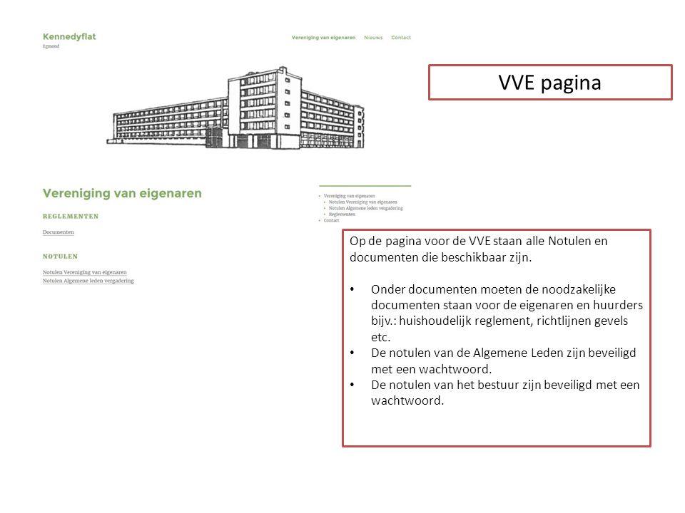 VVE pagina Op de pagina voor de VVE staan alle Notulen en documenten die beschikbaar zijn.