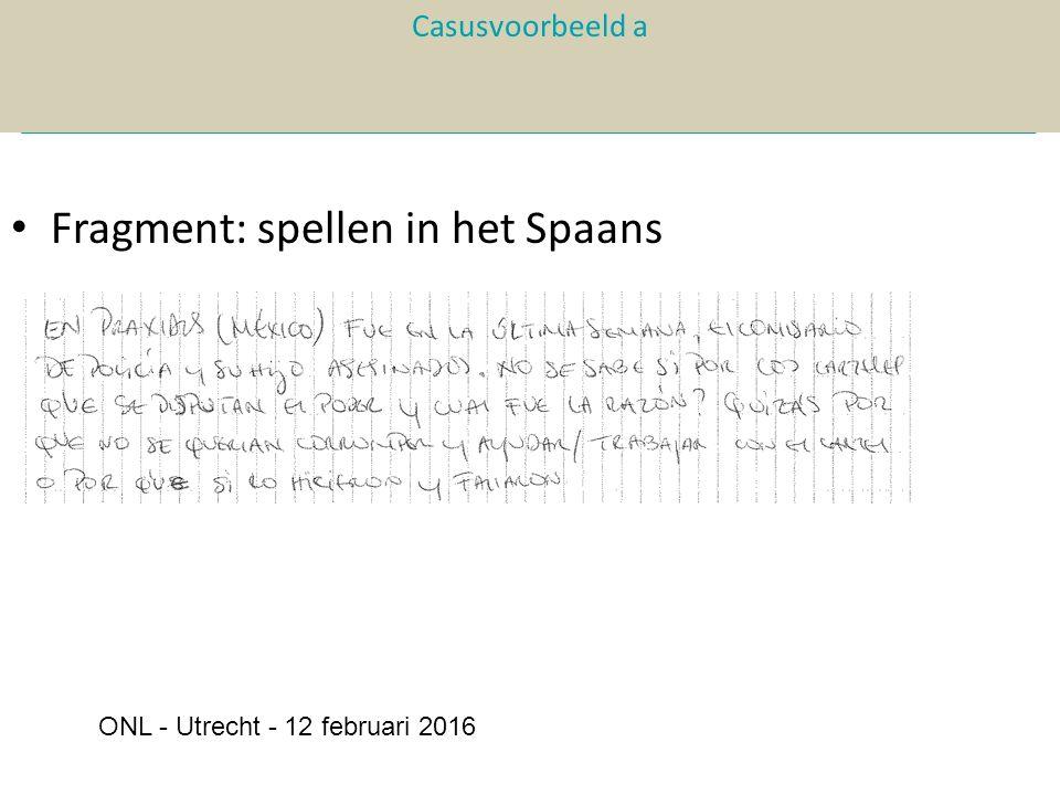 Fragment: spellen in het Spaans Casusvoorbeeld a ONL - Utrecht - 12 februari 2016