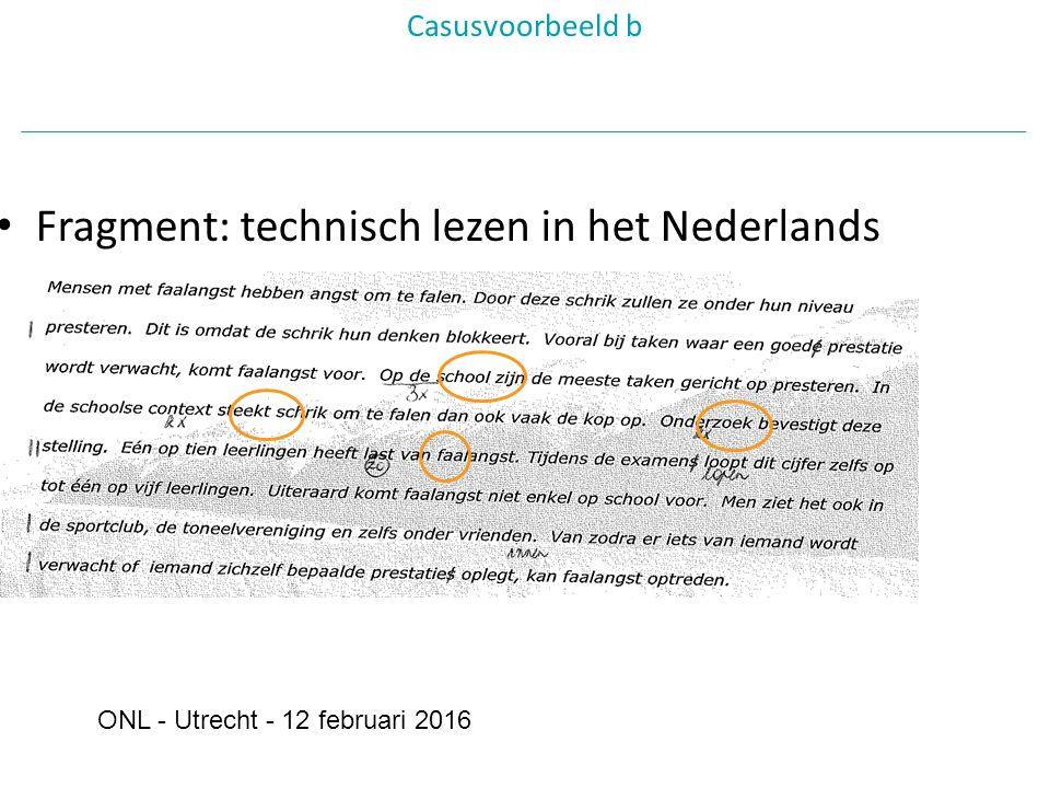 Fragment: technisch lezen in het Nederlands Casusvoorbeeld b ONL - Utrecht - 12 februari 2016