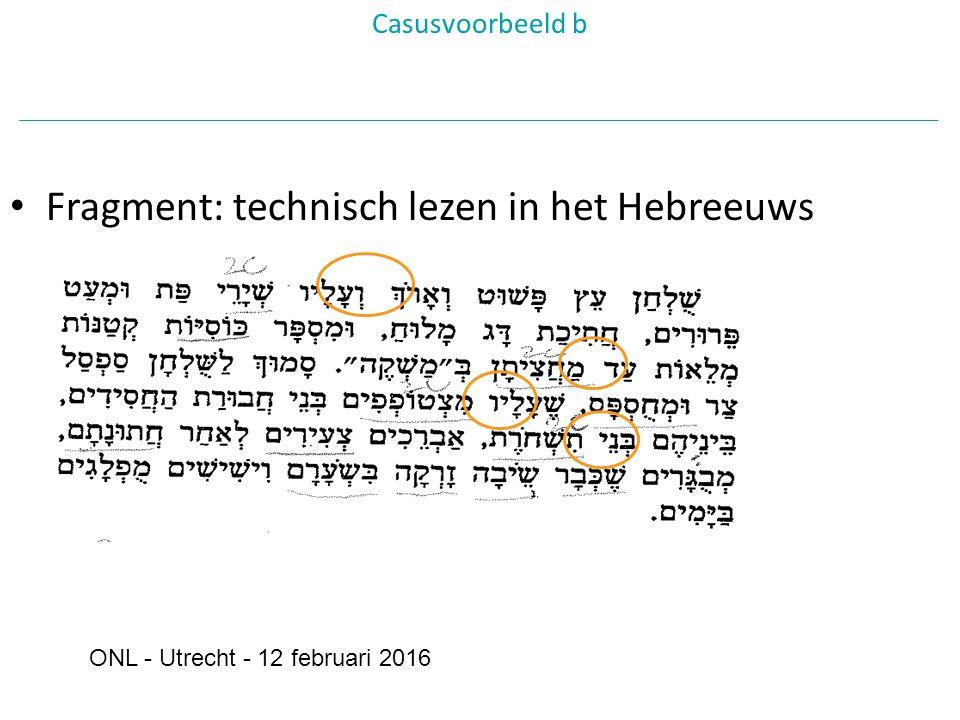 Fragment: technisch lezen in het Hebreeuws Casusvoorbeeld b ONL - Utrecht - 12 februari 2016