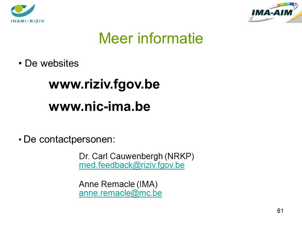 61 De websites www.riziv.fgov.be www.nic-ima.be De contactpersonen: Dr.