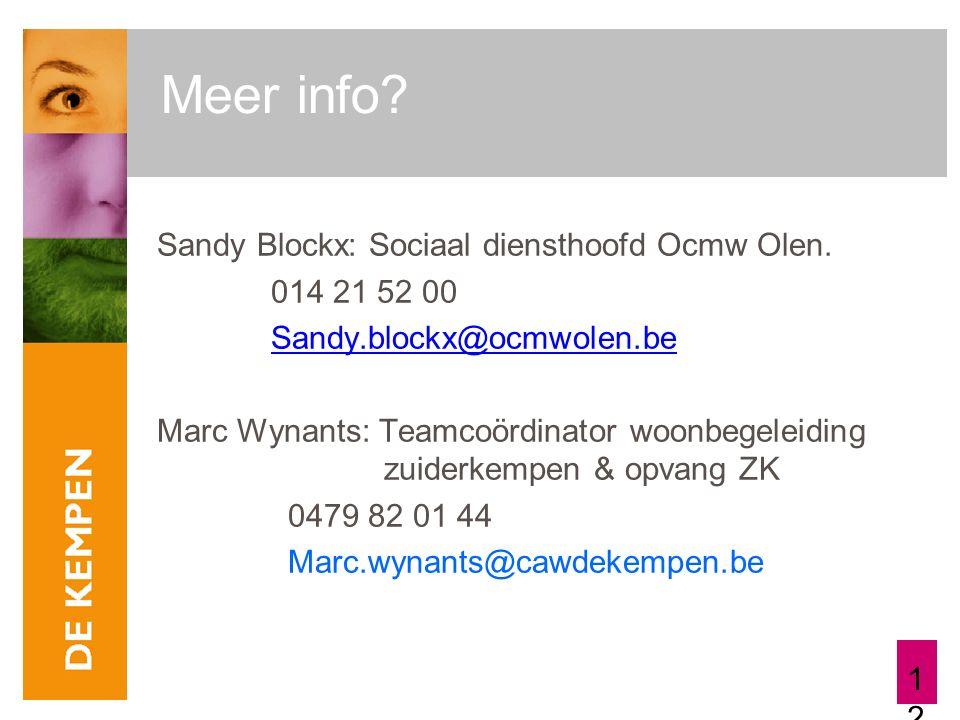 12 Meer info. Sandy Blockx: Sociaal diensthoofd Ocmw Olen.