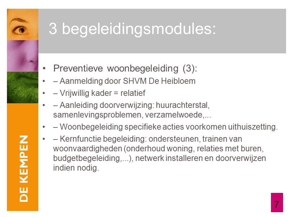 7 Preventieve woonbegeleiding (3): – Aanmelding door SHVM De Heibloem – Vrijwillig kader = relatief – Aanleiding doorverwijzing: huurachterstal, samenlevingsproblemen, verzamelwoede,...