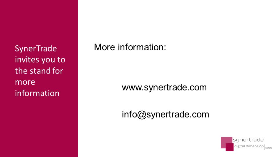 More information: www.synertrade.com info@synertrade.com SynerTrade invites you to the stand for more information