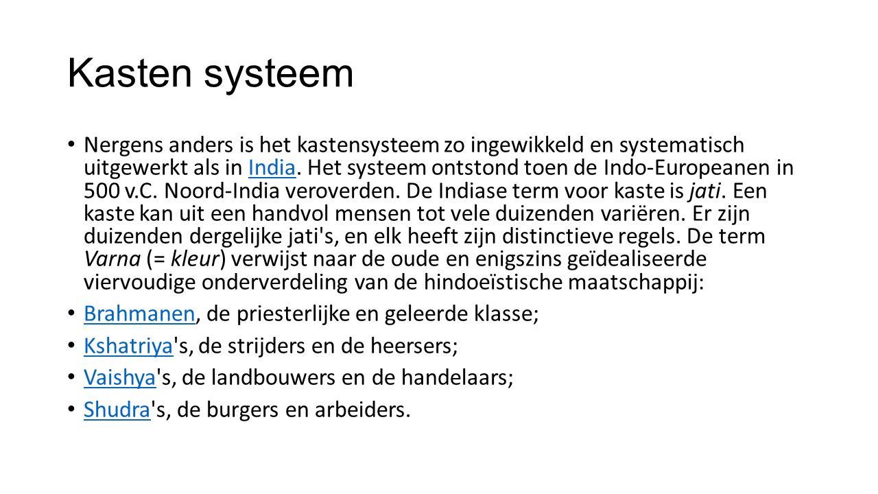 Kasten systeem Nergens anders is het kastensysteem zo ingewikkeld en systematisch uitgewerkt als in India.